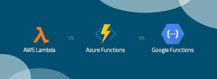 AWS lambada vs Azure vs Google Cloud
